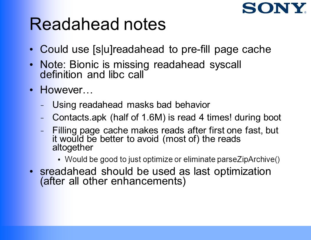 Readahead notes Could use [s|u]readahead to pre-fill page cache